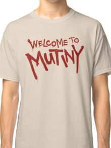 Welcome To Mutiny Classic T-Shirt