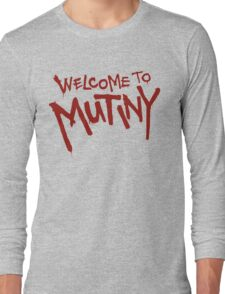 Welcome To Mutiny Long Sleeve T-Shirt