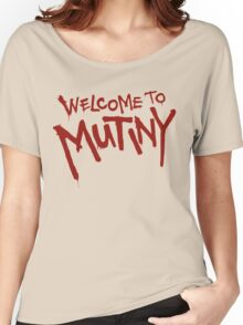 Welcome To Mutiny Women's Relaxed Fit T-Shirt