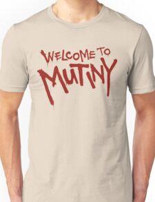 Welcome To Mutiny Unisex T-Shirt