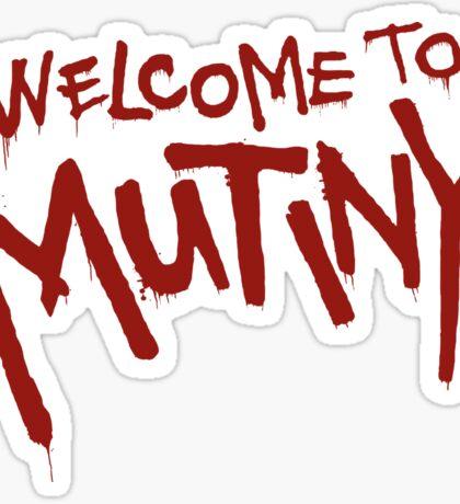 Welcome To Mutiny Sticker