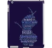 Do you want to build a snowman? iPad Case/Skin
