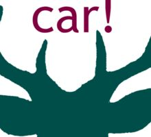Deer Hit My Car! Sticker