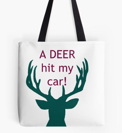 Deer Hit My Car! Tote Bag