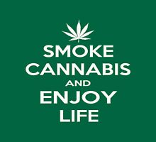 ~ Smoke Cannabis & Enjoy Life ~ Unisex T-Shirt