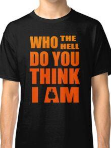 Who The Hell Do You Think I Am Anime Manga Shirt Classic T-Shirt