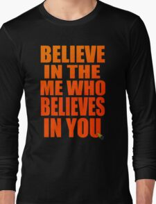 Believe In The Me , Who Belives In Me Anime Manga Shirt Long Sleeve T-Shirt