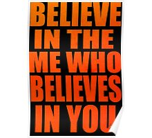 Believe In The Me , Who Belives In Me Anime Manga Shirt Poster