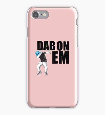 Dab On Em2 iPhone Case/Skin