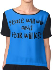 peace will win and fear will lose Chiffon Top