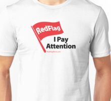 I Pay Attention Unisex T-Shirt