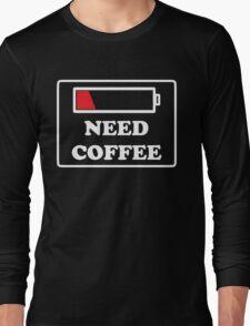 Need coffee low energy Long Sleeve T-Shirt