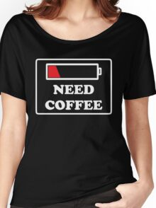 Need coffee low energy Women's Relaxed Fit T-Shirt