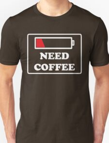 Need coffee low energy T-Shirt