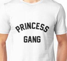 Princess Gang Quote Unisex T-Shirt