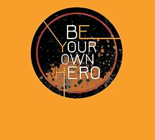 Be Your Own Hero Unisex T-Shirt