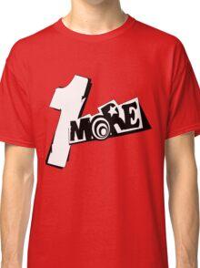 Persona 5 1 More! Classic T-Shirt