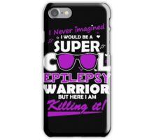 Epilepsy - I Never Imagined I Would Be A Super Cool Epilepsy Warrior iPhone Case/Skin