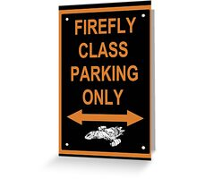FIREFLY PARKING ONLY Greeting Card