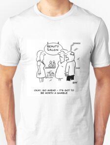 Beauty Salon - Husband says it's worth a gamble Unisex T-Shirt