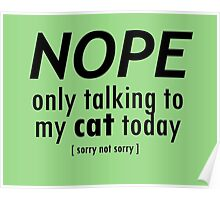 Nope Only Cat Poster