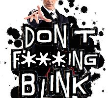 don't effing blink by jammywho21