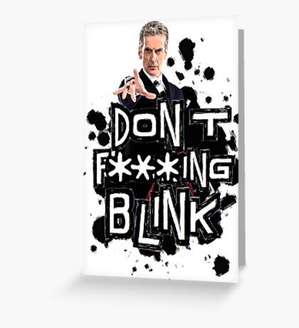 don't effing blink Greeting Card