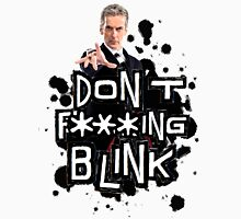 don't effing blink Unisex T-Shirt