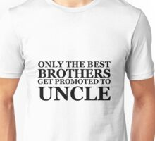 ONLY THE BEST BROTHERS Unisex T-Shirt
