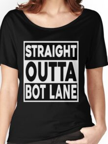 Straight Outta Bot Lane Women's Relaxed Fit T-Shirt