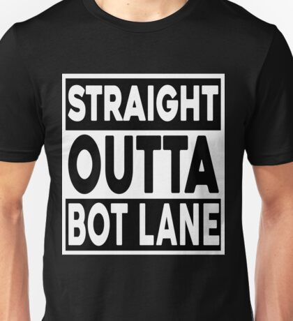 Straight Outta Bot Lane Unisex T-Shirt