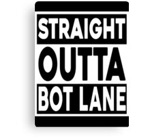 Straight Outta Bot Lane Canvas Print