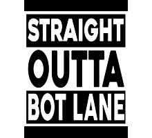 Straight Outta Bot Lane Photographic Print