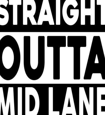 Straight Outta Mid Lane Sticker