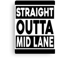 Straight Outta Mid Lane Canvas Print