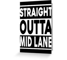 Straight Outta Mid Lane Greeting Card