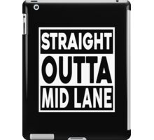 Straight Outta Mid Lane iPad Case/Skin