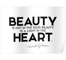 beauty is a light in the heart - khalil gibran Poster