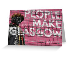 Rabbie's People Make Glasgow Greeting Card