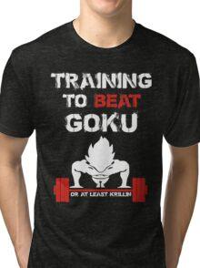 Training to beat Goku or at Least Krillin  - Training Insaiyan shirt -  MMA FIGHTING TRAINING T-SHIRT  Tri-blend T-Shirt