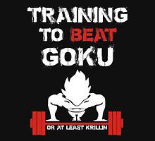 Training to beat Goku or at Least Krillin  - Training Insaiyan shirt -  MMA FIGHTING TRAINING T-SHIRT  Unisex T-Shirt