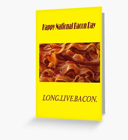Happy National Bacon Day Greeting Card