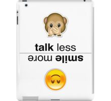 Talk Less, Smile More iPad Case/Skin