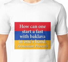 How Can One Start A Fast - Armenian Proverb Unisex T-Shirt