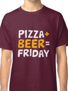 Pizza + beer = Friday. Funny design for happy Fridays. Classic T-Shirt