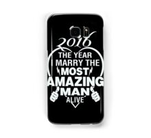 Husband - 2016 The Year I Marry The Most Amazing Man Alive T-shirts Samsung Galaxy Case/Skin