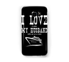 Husband - I Love It When My Husband Takes Me A Cruise T-shirts Samsung Galaxy Case/Skin