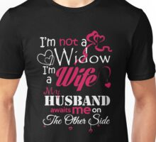 Husband - I Not A Widow I A Wife My Husband Awaits Me On The Other Side T-shirts Unisex T-Shirt