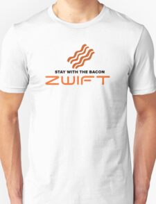 STAY WITH THE BACON - ZWIFT Unisex T-Shirt