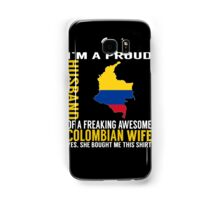 Husband - I'm A Proud Husband Of A Freaking Awesome Colombian Wife T-shirts Samsung Galaxy Case/Skin